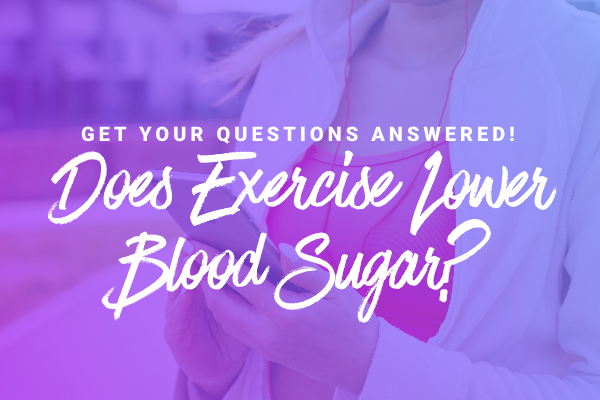 FAQ: Does Exercise Lower Blood Sugar?