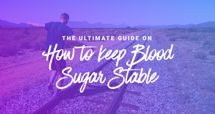 how to keep blood sugar stable