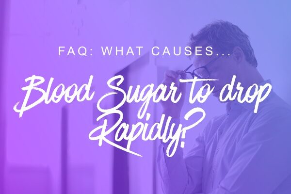 What causes blood sugar to drop rapidly header