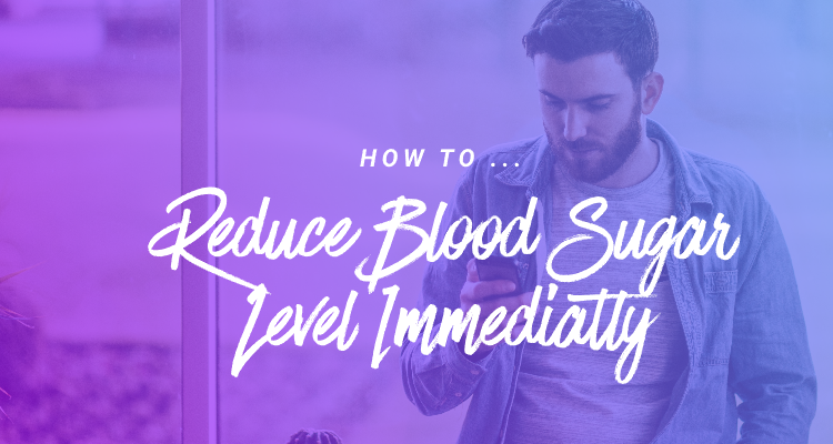 how to reduce blood sugar level immediately