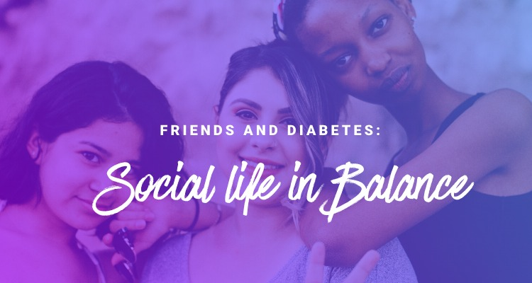 friends and diabetes social life in balance