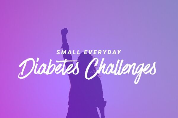 Small Everyday Diabetes Challenges