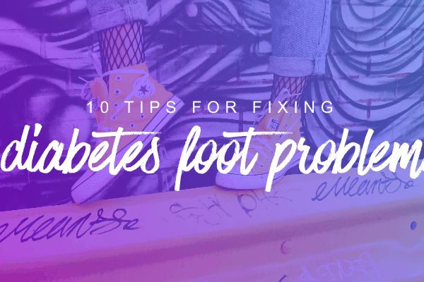10 tips for fixing diabetes foot problems