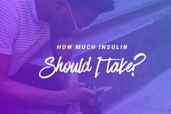 How much Insulin should I take?
