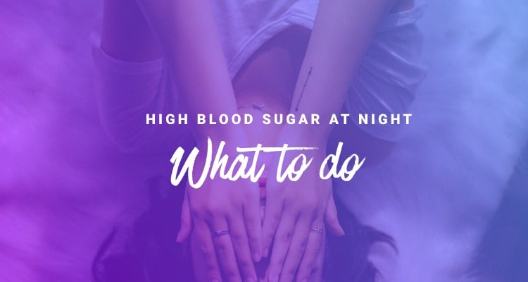 High blood sugar at night what to do - Hedia