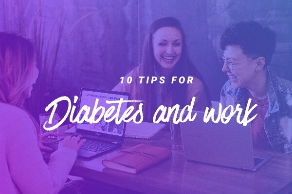 Diabetes and work: 10 tips