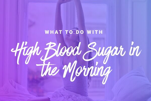 High Blood Sugar in the Morning: what to do