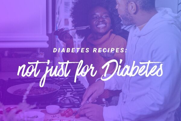Diabetes Recipes: not just for Diabetes