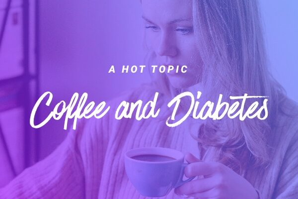 Coffee and Diabetes: a hot Topic